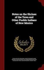 Notes on the Shrines of the Tewa and Other Pueblo Indians of New Mexico af William Boone Douglass, Frederick Webb Hodge