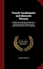 French Vocabularies and Idiomatic Phrases af Edward J. Kealey