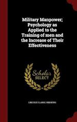 Military Manpower; Psychology as Applied to the Training of men and the Increase of Their Effectiveness