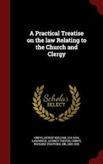 A Practical Treatise on the Law Relating to the Church and Clergy af Henry William Cripps, Aubrey Trevor Lawrence, Richard Stafford Cripps