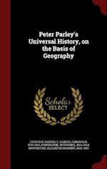 Peter Parley's Universal History, on the Basis of Geography af Nathaniel Hawthorne, Samuel G. Goodrich, Elizabeth Manning Hawthorne