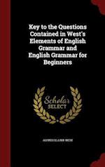 Key to the Questions Contained in West's Elements of English Grammar and English Grammar for Beginners af Alfred Slater West