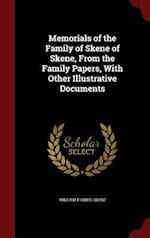 Memorials of the Family of Skene of Skene, From the Family Papers, With Other Illustrative Documents