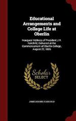 Educational Arrangements and College Life at Oberlin: Inaugural Address of President J.H. Fairchild, Delivered at the Commencement of Oberlin College, af James Harris Fairchild