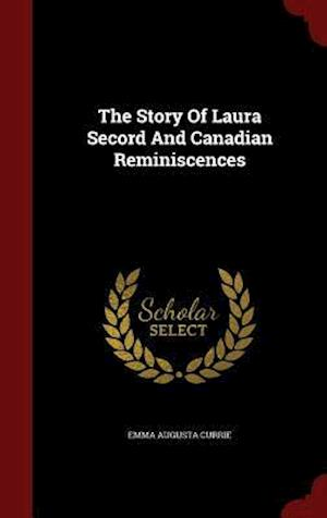 The Story Of Laura Secord And Canadian Reminiscences