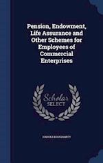 Pension, Endowment, Life Assurance and Other Schemes for Employees of Commercial Enterprises af Harold Dougharty