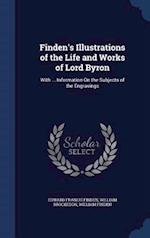 Finden's Illustrations of the Life and Works of Lord Byron: With ... Information On the Subjects of the Engravings af William Brockedon, William Finden, Edward Francis Finden