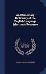An Elementary Dictionary of the English Language [electronic Resource af Joseph E. Worcester