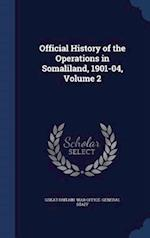 Official History of the Operations in Somaliland, 1901-04, Volume 2