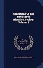 Collections Of The Nova Scotia Historical Society, Volume 3