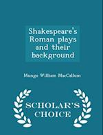 Shakespeare's Roman plays and their background - Scholar's Choice Edition