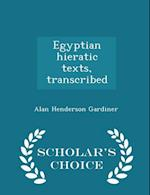 Egyptian hieratic texts, transcribed - Scholar's Choice Edition
