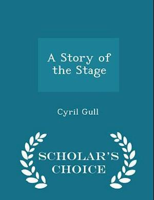 A Story of the Stage - Scholar's Choice Edition