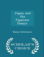 Japan and the Japanese. Essays. - Scholar's Choice Edition