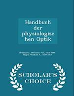 Handbuch Der Physiologischen Optik - Scholar's Choice Edition af Hermann Von Helmholtz