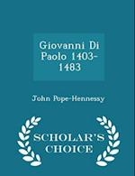 Giovanni Di Paolo 1403-1483 - Scholar's Choice Edition af John Pope-Hennessy