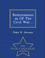 Reminiscences Of The Civil War... - War College Series