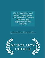 Civil Liabilities and Other Legal Issues for Probation/Parole Officers and Supervisors af Rolando V. Del Carmen