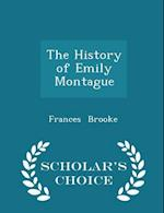 The History of Emily Montague - Scholar's Choice Edition af Frances Brooke