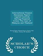 International Finance Discussion Papers: Capital Controls During Financial Crises: The Case of Malaysia and Thailand - Scholar's Choice Edition af Hali J. Edison, Carmen M. Reinhart