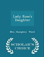 Lady Rose's Daughter - Scholar's Choice Edition af Mrs Humphry Ward