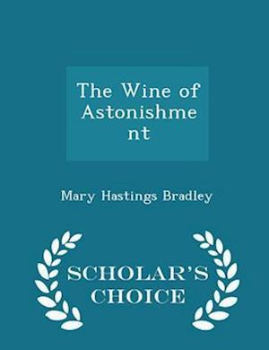 The Wine of Astonishment - Scholar's Choice Edition