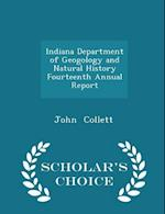 Indiana Department of Geogology and Natural History Fourteenth Annual Report - Scholar's Choice Edition