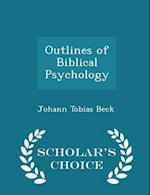 Outlines of Biblical Psychology - Scholar's Choice Edition