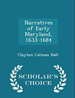 Narratives of Early Maryland, 1633-1684 - Scholar's Choice Edition af Clayton Colman Hall