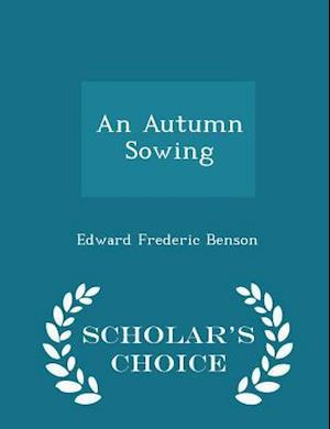An Autumn Sowing - Scholar's Choice Edition