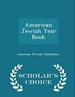 American Jewish Year Book - Scholar's Choice Edition