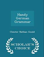 Handy German Grammar - Scholar's Choice Edition af Chester Nathan Gould
