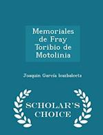 Memoriales de Fray Toribio de Motolinia - Scholar's Choice Edition af Joaquin Garcia Icazbalceta