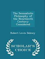 The Sensualistic Philosophy of the Nineteenth Century af Robert Lewis Dabney