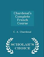 Chardenal's Complete French Course - Scholar's Choice Edition