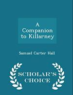 A Companion to Killarney - Scholar's Choice Edition
