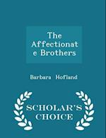 The Affectionate Brothers - Scholar's Choice Edition
