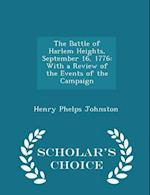 The Battle of Harlem Heights, September 16, 1776: With a Review of the Events of the Campaign - Scholar's Choice Edition