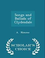 Songs and Ballads of Clydesdale - Scholar's Choice Edition