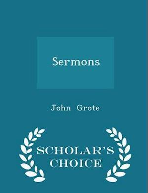 Sermons - Scholar's Choice Edition