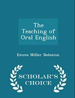 The Teaching of Oral English - Scholar's Choice Edition
