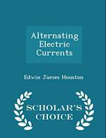 Alternating Electric Currents - Scholar's Choice Edition af Edwin James Houston