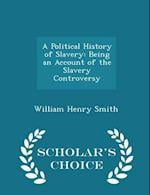 A Political History of Slavery af William Henry Smith