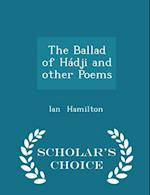 The Ballad of Hádji and other Poems - Scholar's Choice Edition