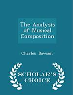 The Analysis of Musical Composition - Scholar's Choice Edition