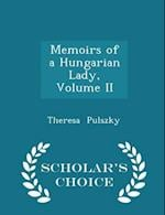 Memoirs of a Hungarian Lady, Volume II - Scholar's Choice Edition af Theresa Pulszky