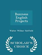 Business English Projects - Scholar's Choice Edition