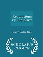 Revolutionary Incidents - Scholar's Choice Edition af Henry Onderdonk