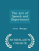 The Art of Speech and Deportment - Scholar's Choice Edition af Anna Morgan