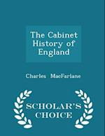The Cabinet History of England - Scholar's Choice Edition af Charles MacFarlane